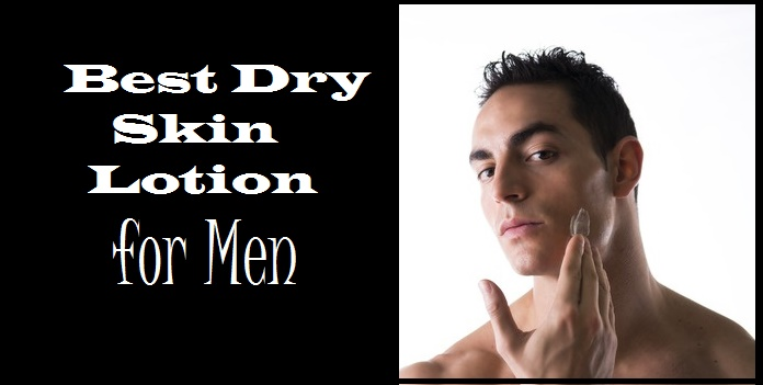 Best Dry Skin Lotion for Men