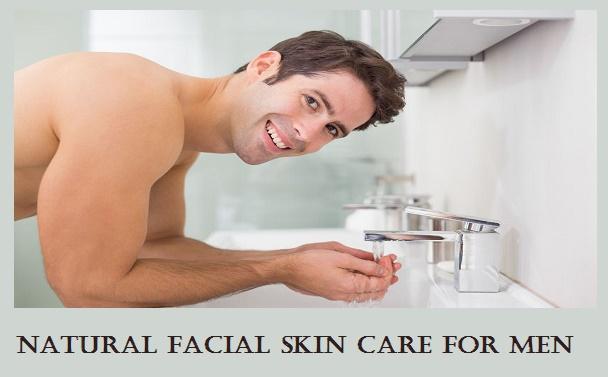 Natural Facial Skin Care for Men